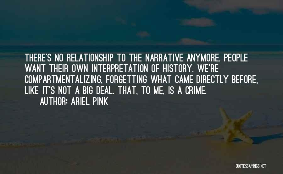 Forgetting Past Relationship Quotes By Ariel Pink