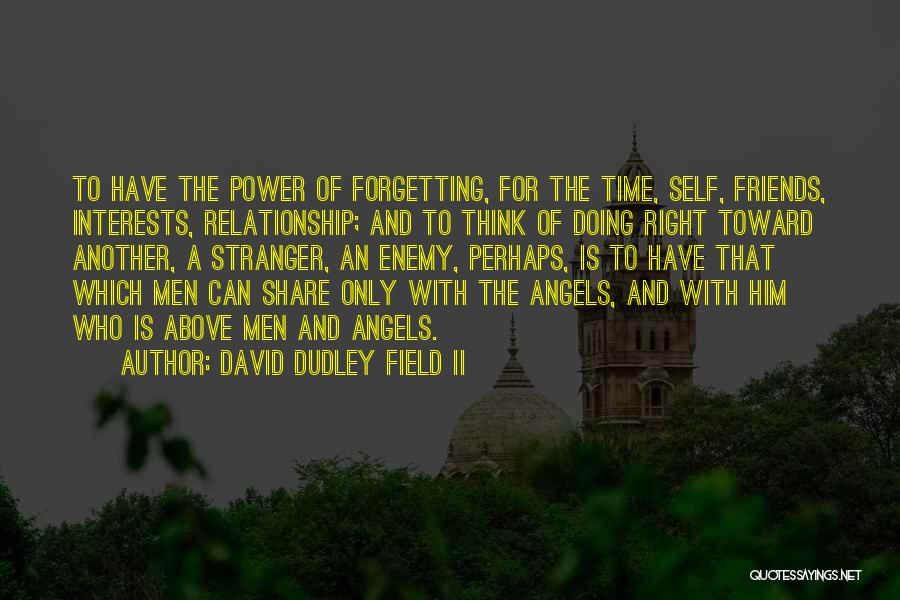 Forgetting Past Relationship Quotes By David Dudley Field II