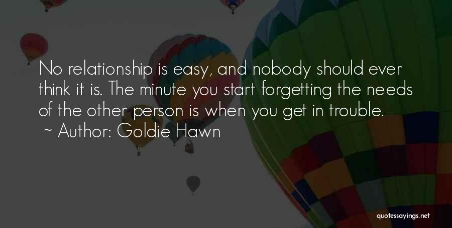 Forgetting Past Relationship Quotes By Goldie Hawn