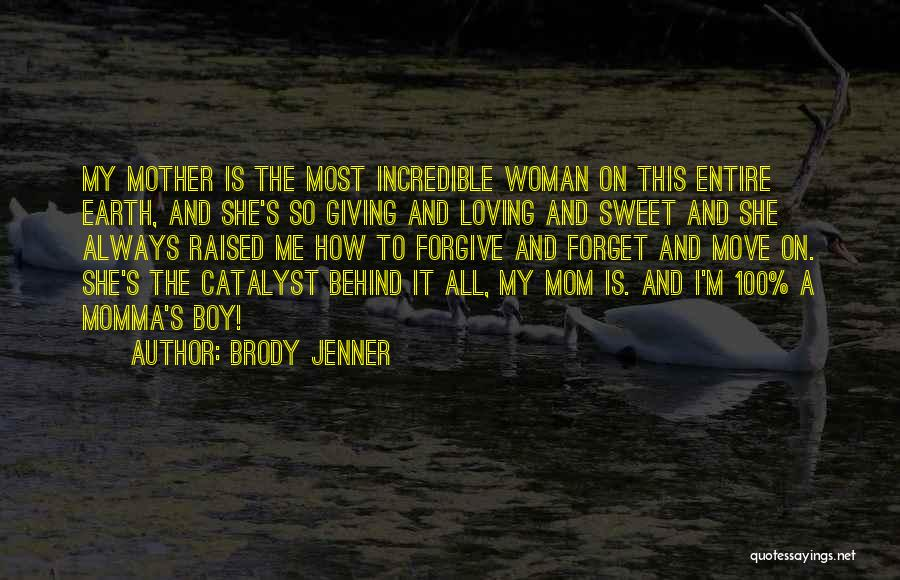 Forgive Me And Move On Quotes By Brody Jenner