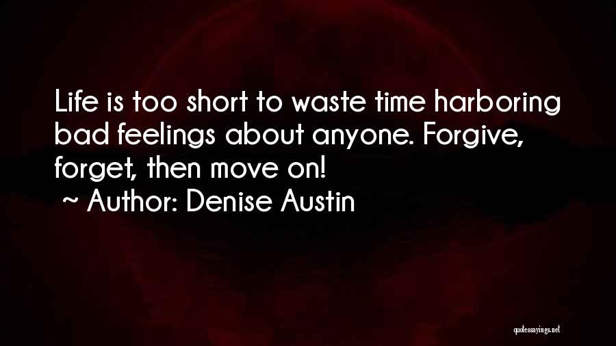Forgive Me And Move On Quotes By Denise Austin