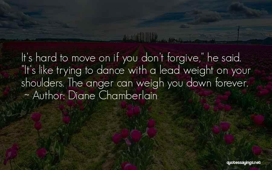 Forgive Me And Move On Quotes By Diane Chamberlain