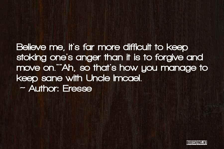 Forgive Me And Move On Quotes By Eresse