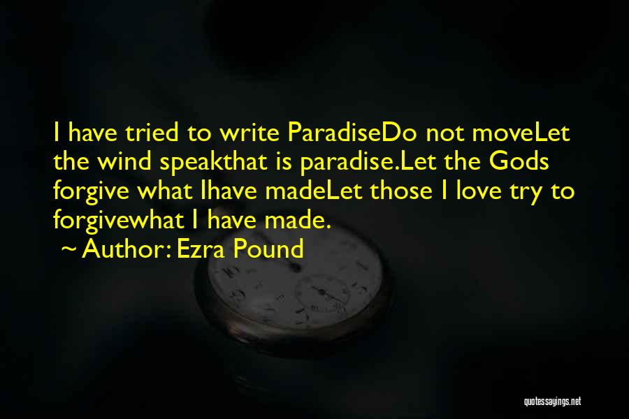 Forgive Me And Move On Quotes By Ezra Pound