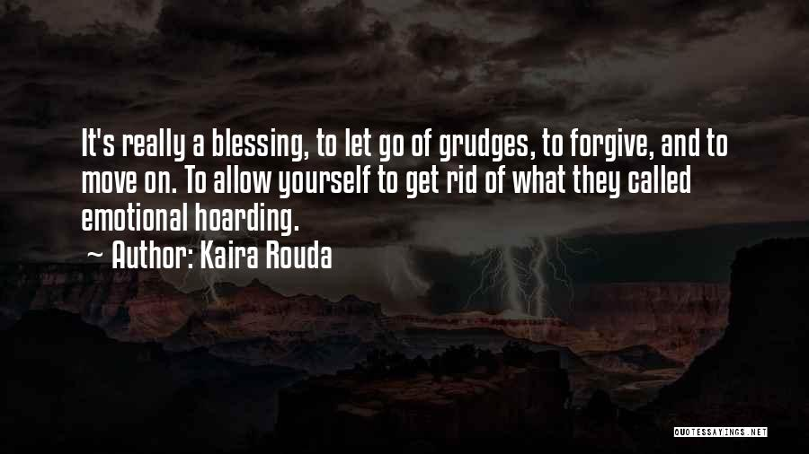 Forgive Me And Move On Quotes By Kaira Rouda