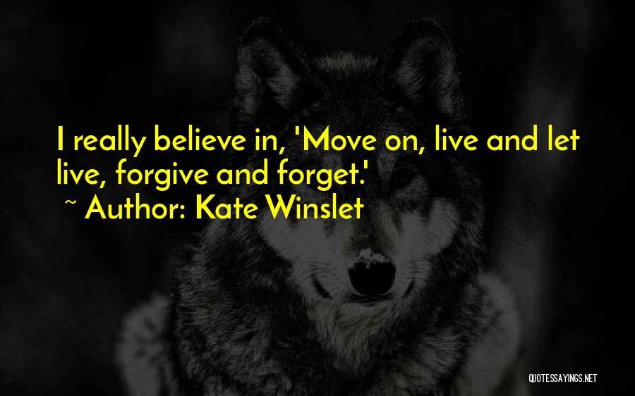 Forgive Me And Move On Quotes By Kate Winslet