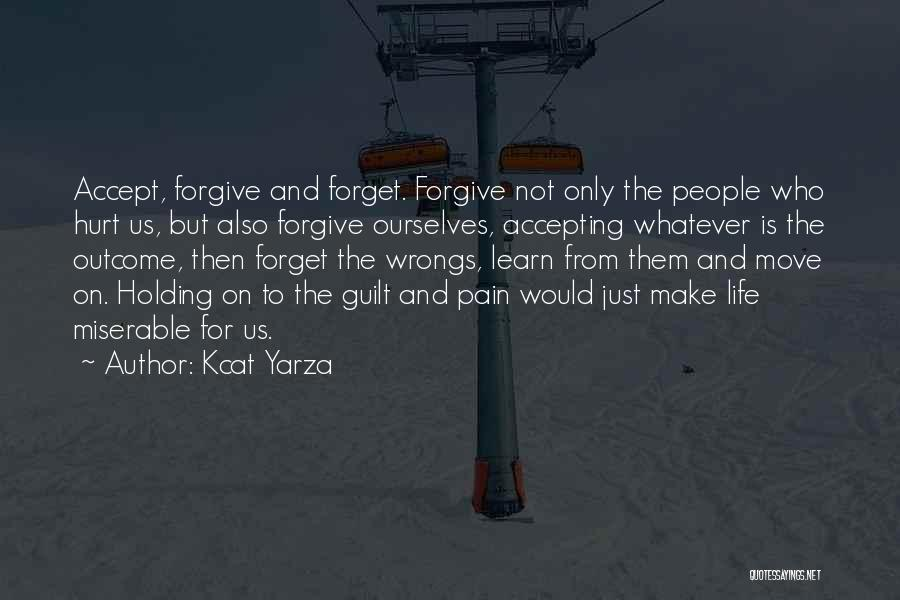 Forgive Me And Move On Quotes By Kcat Yarza