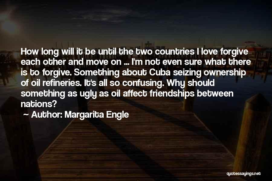 Forgive Me And Move On Quotes By Margarita Engle