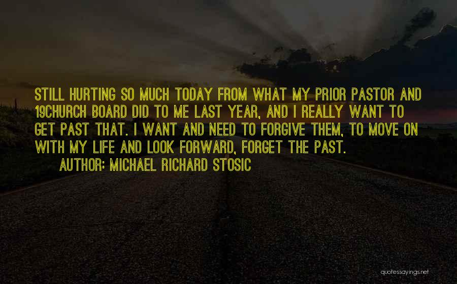 Forgive Me And Move On Quotes By Michael Richard Stosic