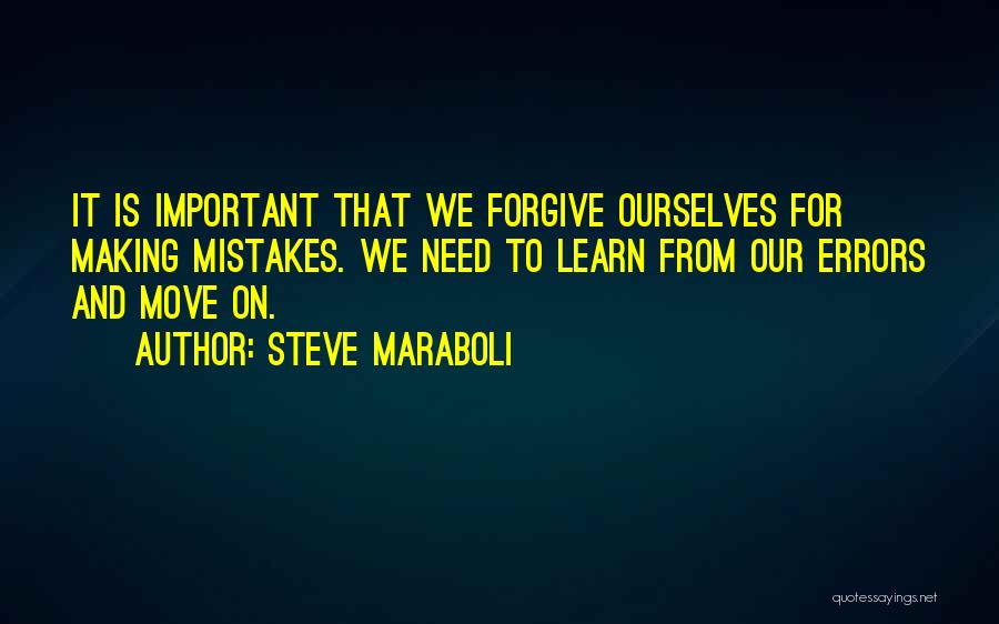 Forgive Me And Move On Quotes By Steve Maraboli