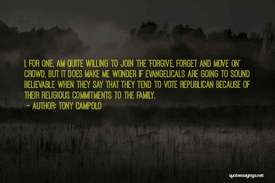 Forgive Me And Move On Quotes By Tony Campolo