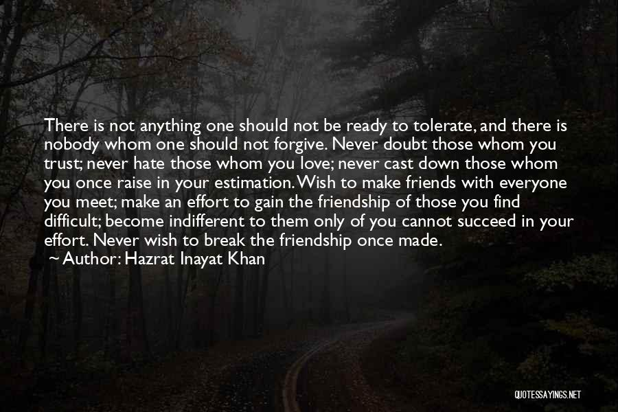 Forgive Those You Love Quotes By Hazrat Inayat Khan