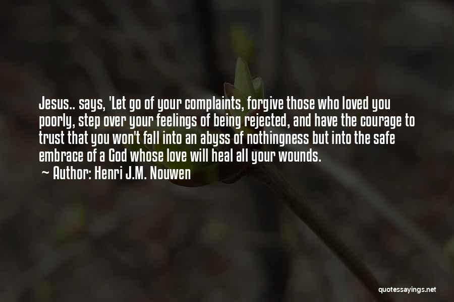 Forgive Those You Love Quotes By Henri J.M. Nouwen