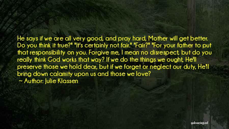 Forgive Those You Love Quotes By Julie Klassen