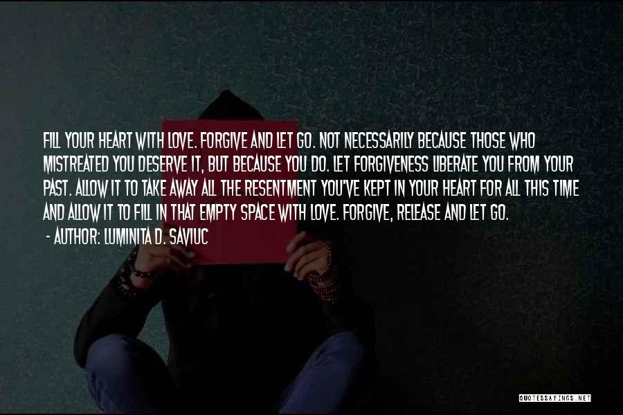 Forgive Those You Love Quotes By Luminita D. Saviuc
