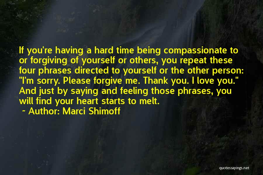Forgive Those You Love Quotes By Marci Shimoff