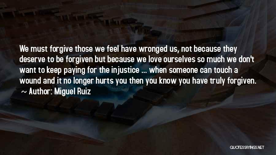 Forgive Those You Love Quotes By Miguel Ruiz