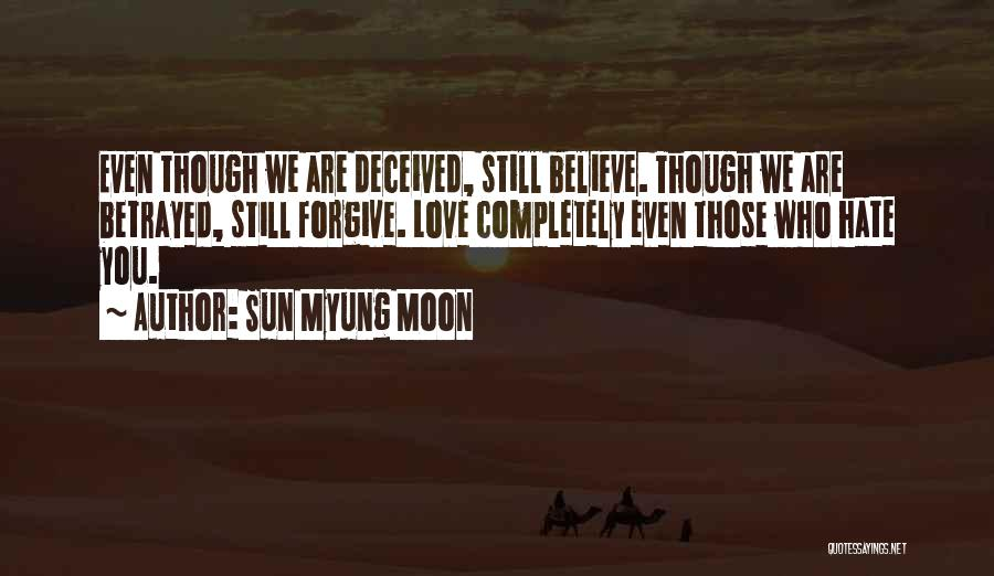 Forgive Those You Love Quotes By Sun Myung Moon