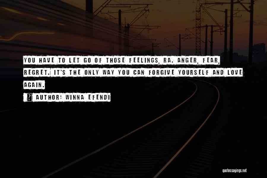 Forgive Those You Love Quotes By Winna Efendi
