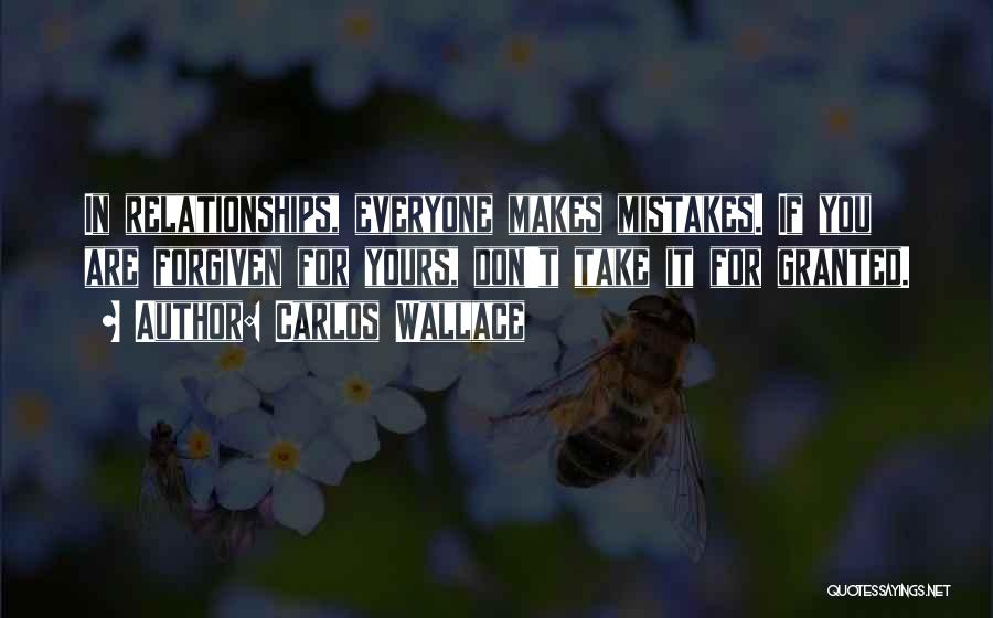 Forgiveness In Relationships Quotes By Carlos Wallace