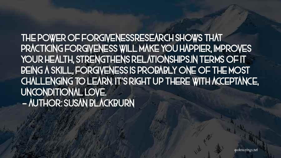 Forgiveness In Relationships Quotes By Susan Blackburn