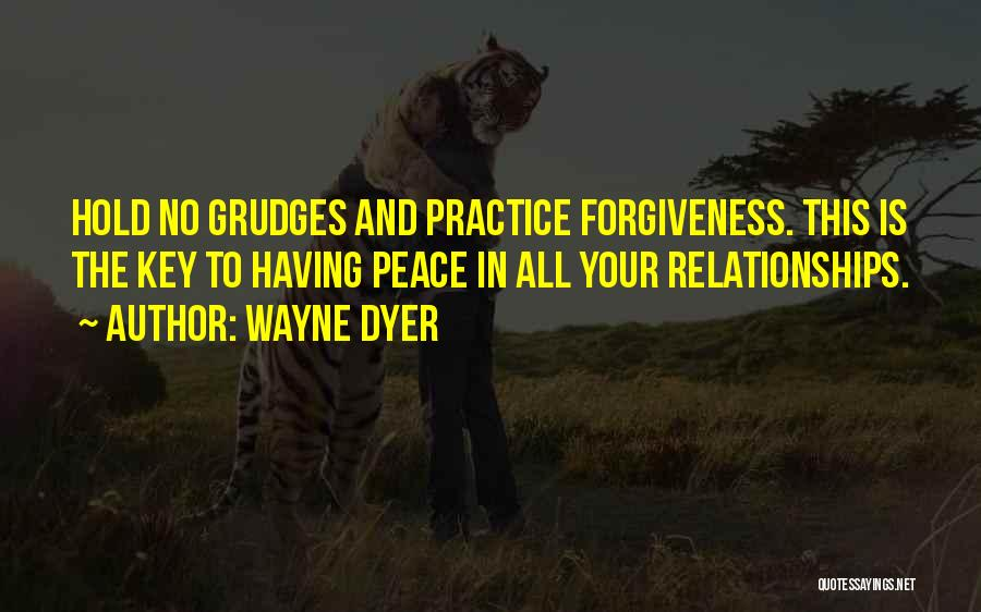Forgiveness In Relationships Quotes By Wayne Dyer