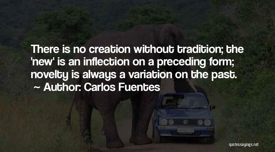 Form Content Quotes By Carlos Fuentes