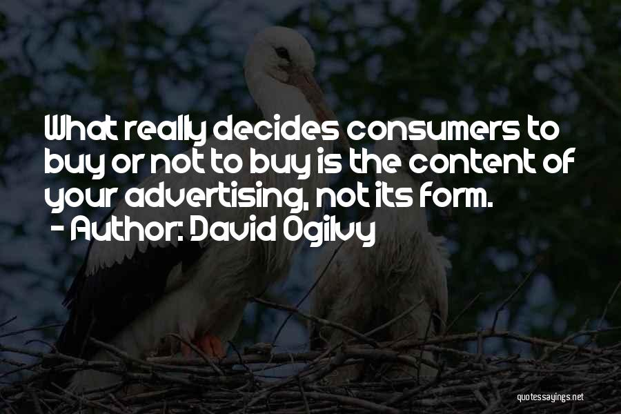 Form Content Quotes By David Ogilvy