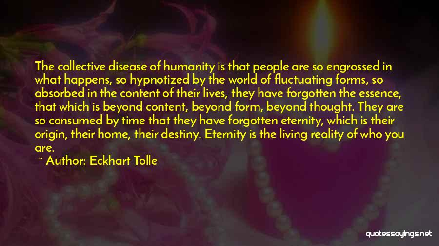 Form Content Quotes By Eckhart Tolle