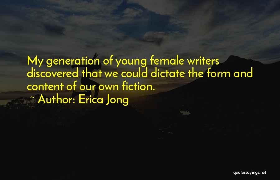 Form Content Quotes By Erica Jong
