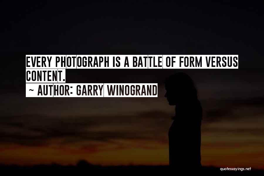 Form Content Quotes By Garry Winogrand