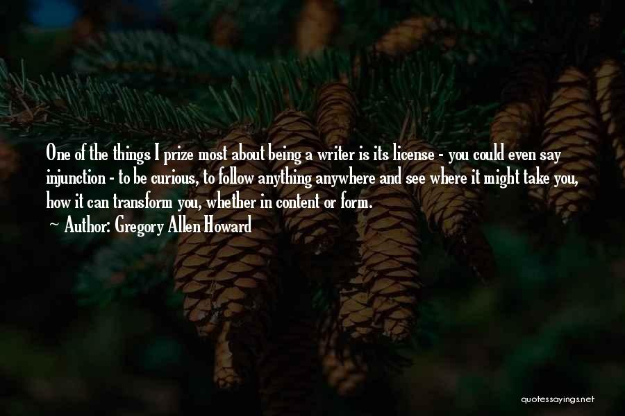 Form Content Quotes By Gregory Allen Howard