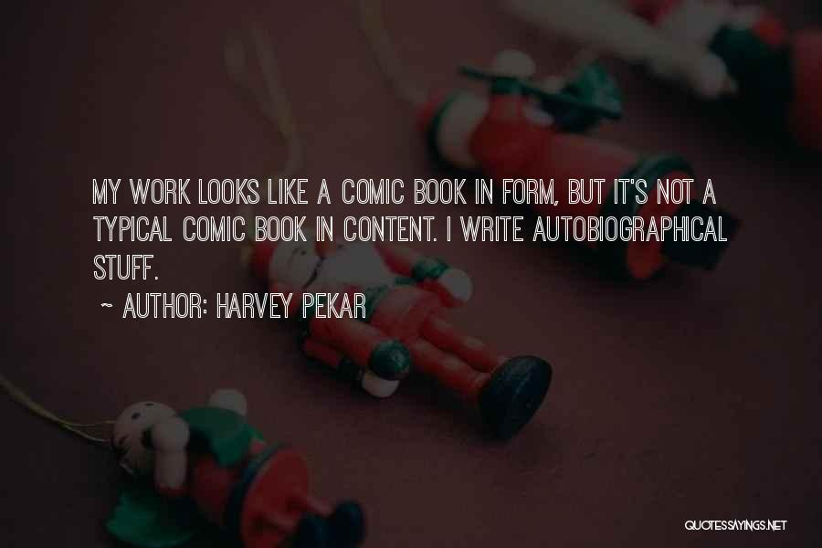 Form Content Quotes By Harvey Pekar