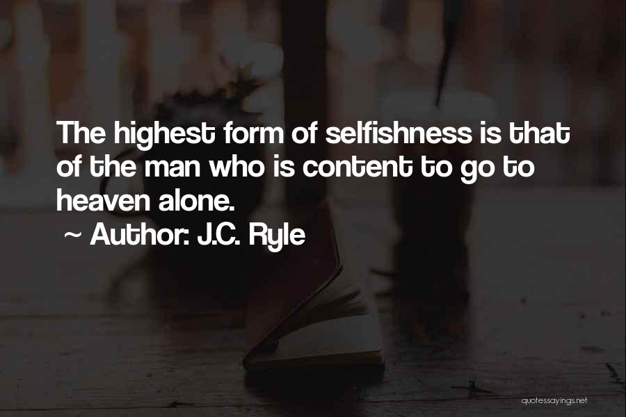 Form Content Quotes By J.C. Ryle