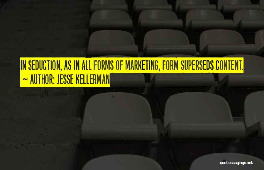 Form Content Quotes By Jesse Kellerman
