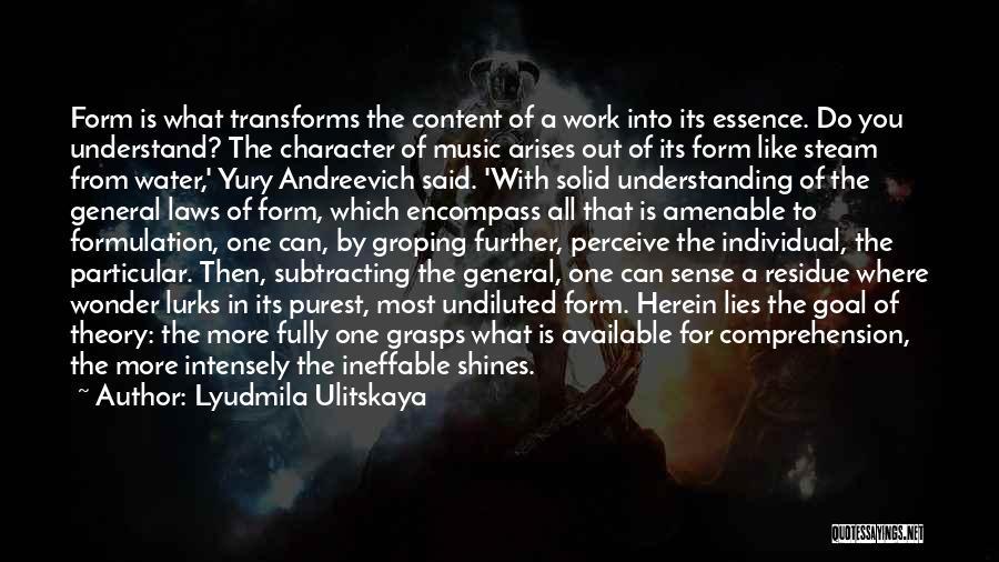Form Content Quotes By Lyudmila Ulitskaya