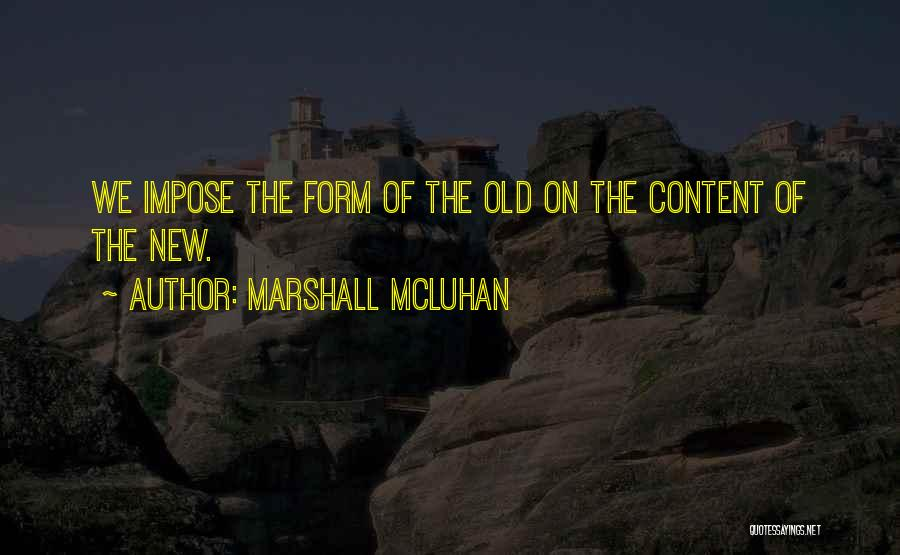 Form Content Quotes By Marshall McLuhan