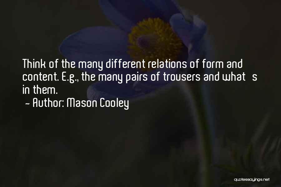 Form Content Quotes By Mason Cooley