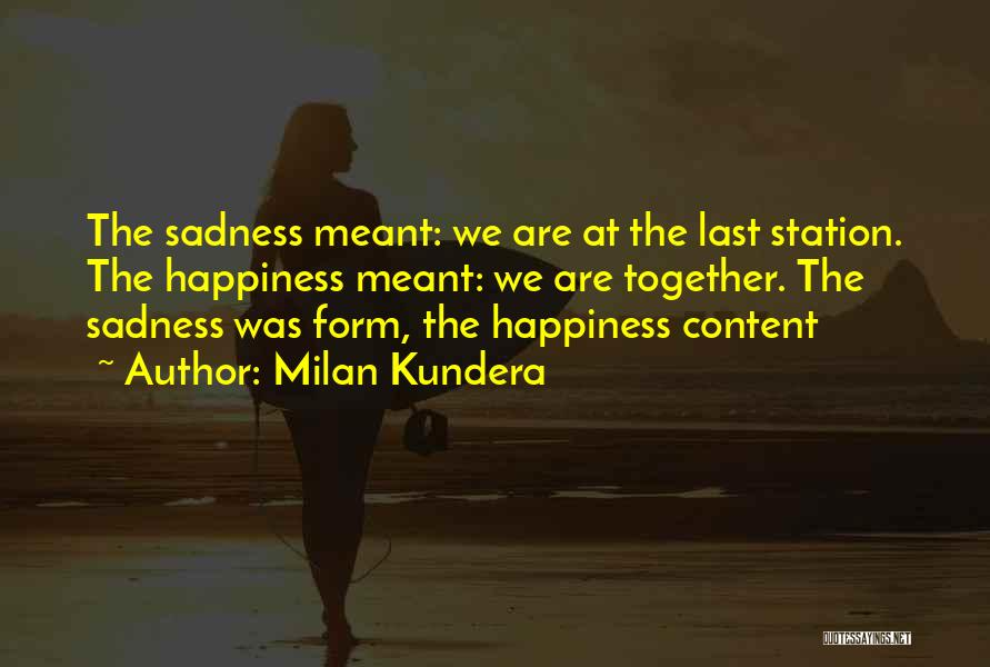 Form Content Quotes By Milan Kundera