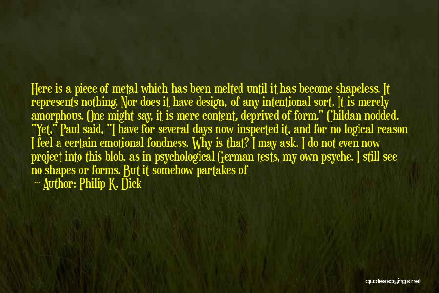 Form Content Quotes By Philip K. Dick