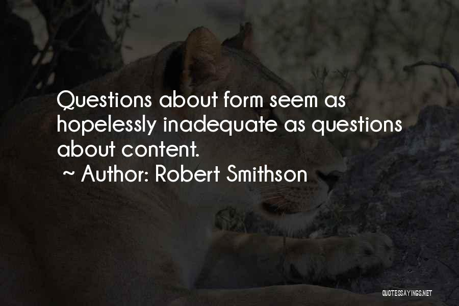 Form Content Quotes By Robert Smithson