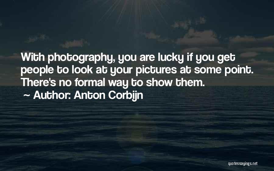 Formal Look Quotes By Anton Corbijn