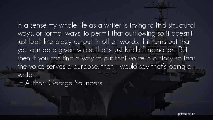 Formal Look Quotes By George Saunders
