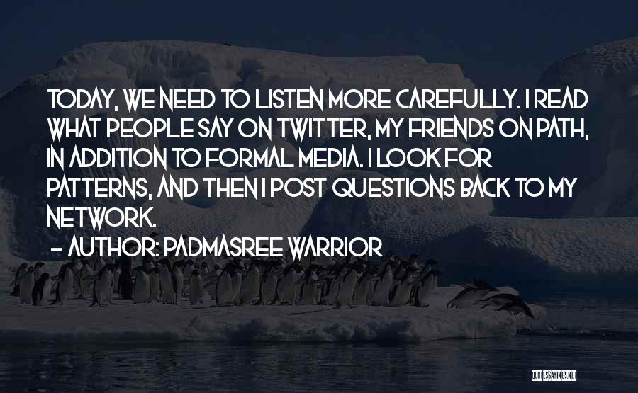 Formal Look Quotes By Padmasree Warrior