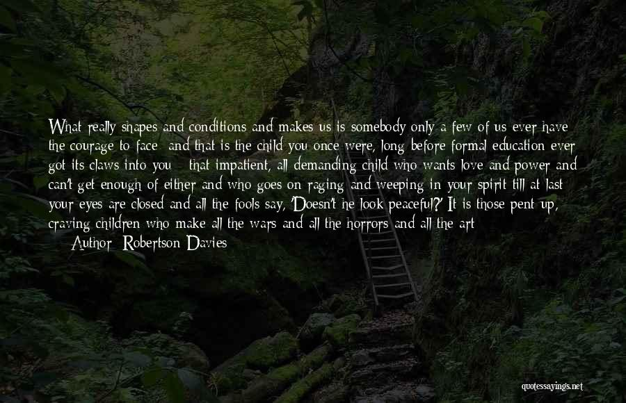 Formal Look Quotes By Robertson Davies