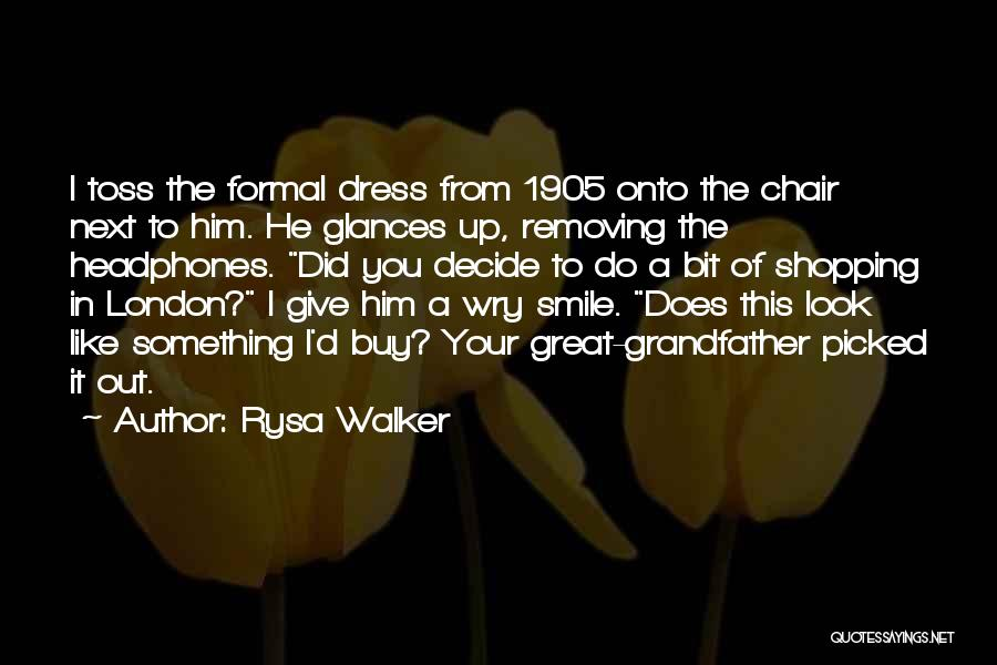 Formal Look Quotes By Rysa Walker