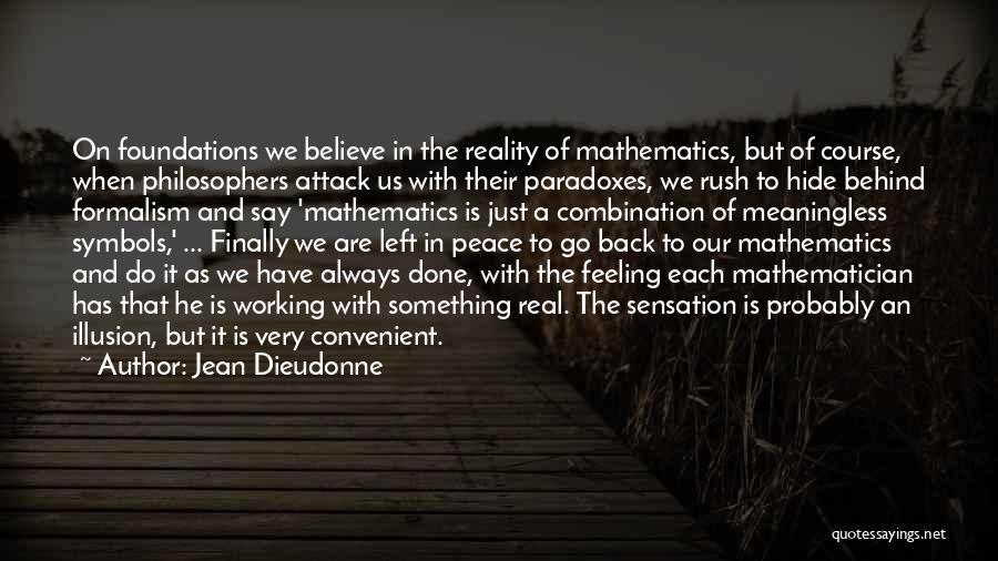 Formalism Quotes By Jean Dieudonne