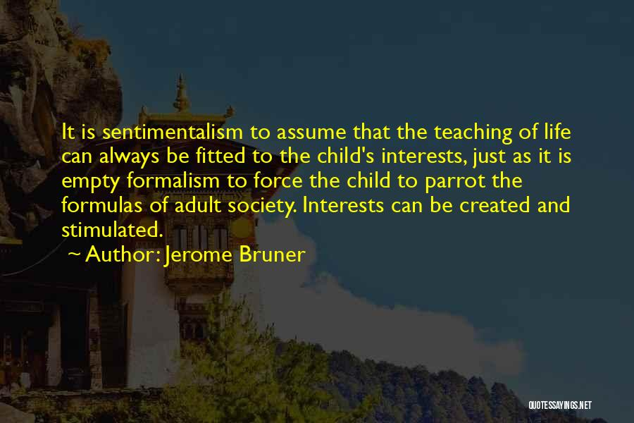 Formalism Quotes By Jerome Bruner