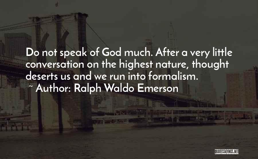 Formalism Quotes By Ralph Waldo Emerson