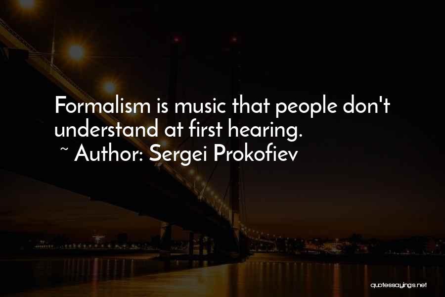 Formalism Quotes By Sergei Prokofiev